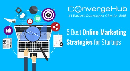 5 Best Online Marketing Strategies for Startups