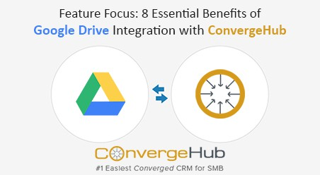 Feature Focus: 8 Essential Benefits of Google Drive Integration with ConvergeHub