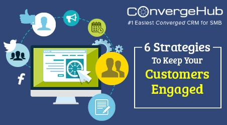 6 Strategies To Keep Your Customers Engaged