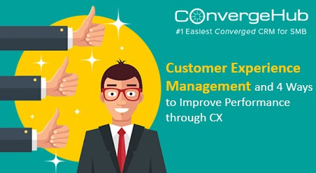 How to Improve Performance by Customer Experience Management