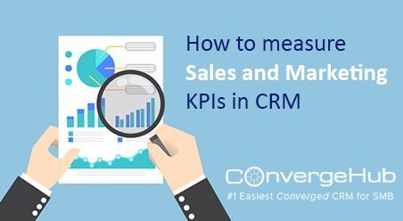 How to measure Sales and Marketing KPIs in CRM