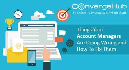 Things Your Account Managers Are Doing Wrong and How To Fix Them