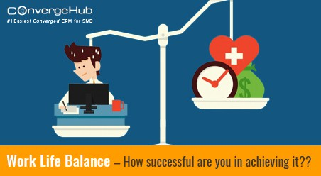 How successful are you in achieving Work or Life Balance