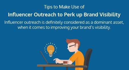 10 Tips to Make Use of Influencer Outreach to Perk up Brand Visibility
