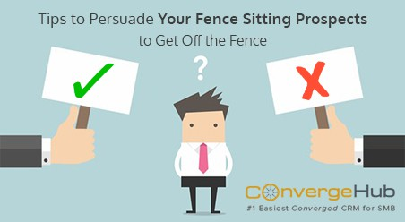 Tips-to-Persuade-Your-Fence-Sitting-Prospects-to-Get-Off-the-Fence