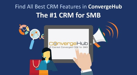 Find-All-Best-CRM-Features-in-ConvergeHub
