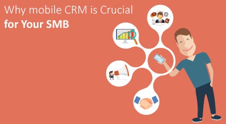 Why mobile CRM is Crucial for Your SMB