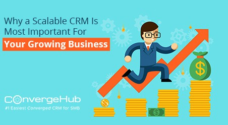 Why a Scalable CRM Is Most Important For Your Growing Business