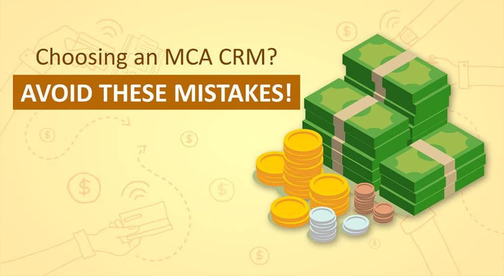 Choosing an MCA CRM? Avoid these mistakes!