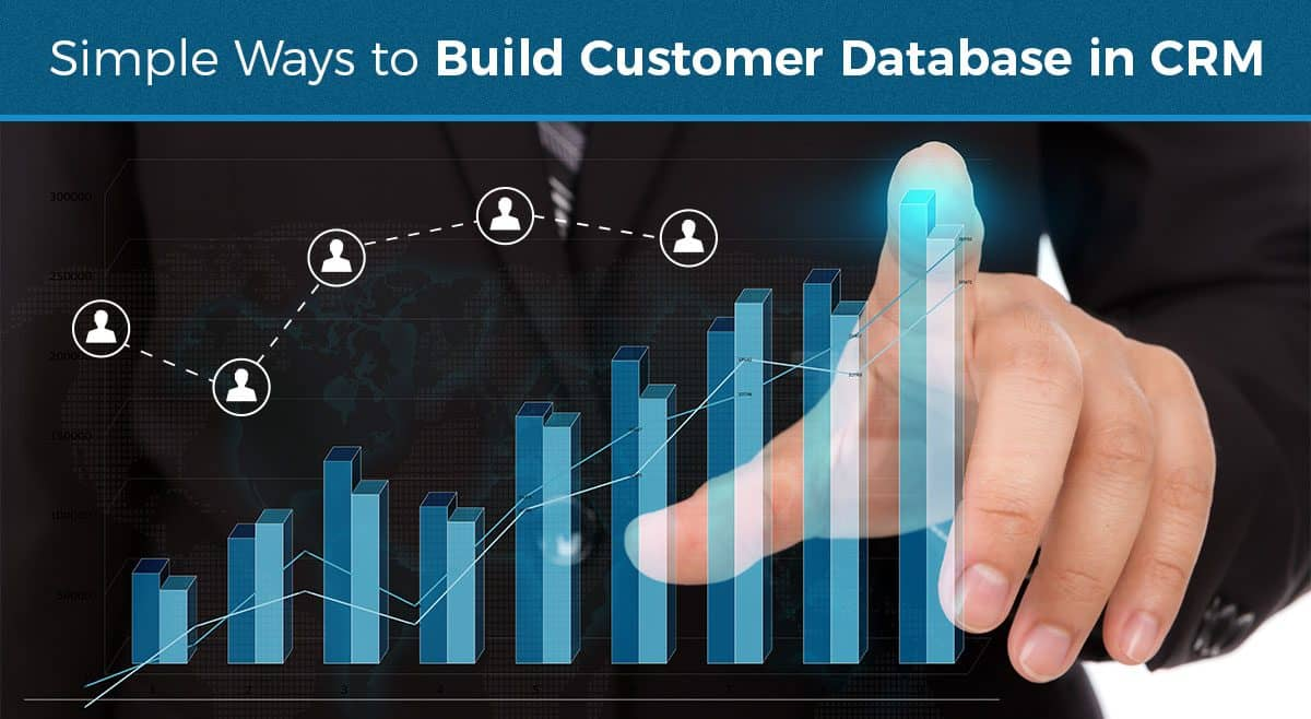 Simple Ways to Build Customer Database in CRM