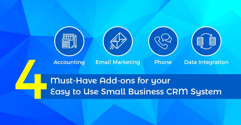4 Must-Have Add-ons for your Easy to Use Small Business CRM System