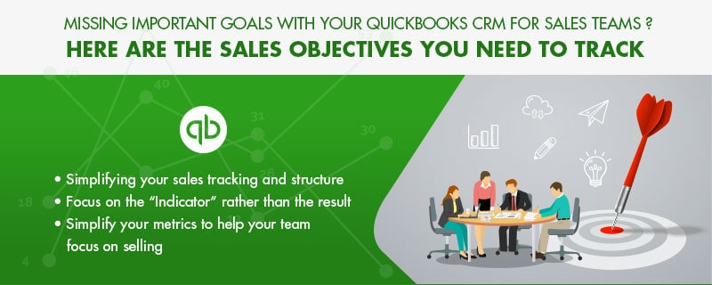 Missing Important Goals with your QuickBooks CRM for sales teams? Here Are the Sales Objectives You Need to Track