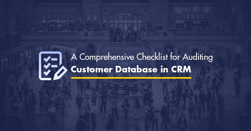 A Comprehensive Checklist for Auditing Customer Database in CRM