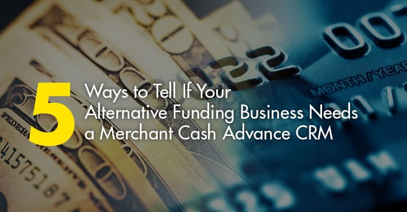 Alternative funding business needs a merchant cash advance crm merchant cash advance crm colourmoves